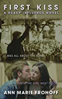 First Kiss (Heavy Influence, #1)