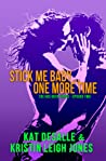 Stick Me Baby...One More Time by Kat DeSalle