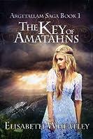 The Key of Amatahns (Argetallam Saga, #1)
