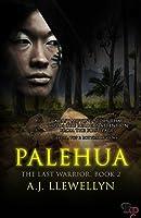 Palehua (The Last Warrior Book 2)