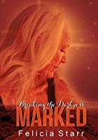 Marked: A Breaking the Darkness Novella, Book 1.5