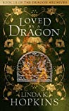 Loved by a Dragon (The Dragon Archives #3)