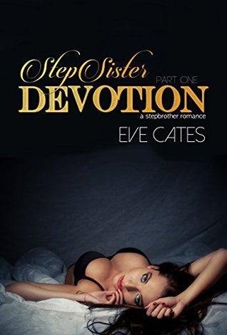 StepSister Devotion I by Eve Cates