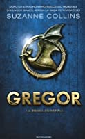 Gregor: La Prima Profezia (Underland Chronicles, #1)