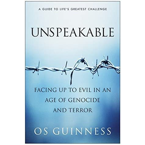 Unspeakable: Facing Up to Evil in an Age of Genocide and