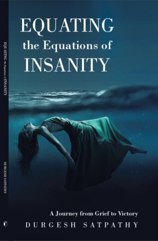 Equating the Equations of Insanity: A Journey from Grief to Victory