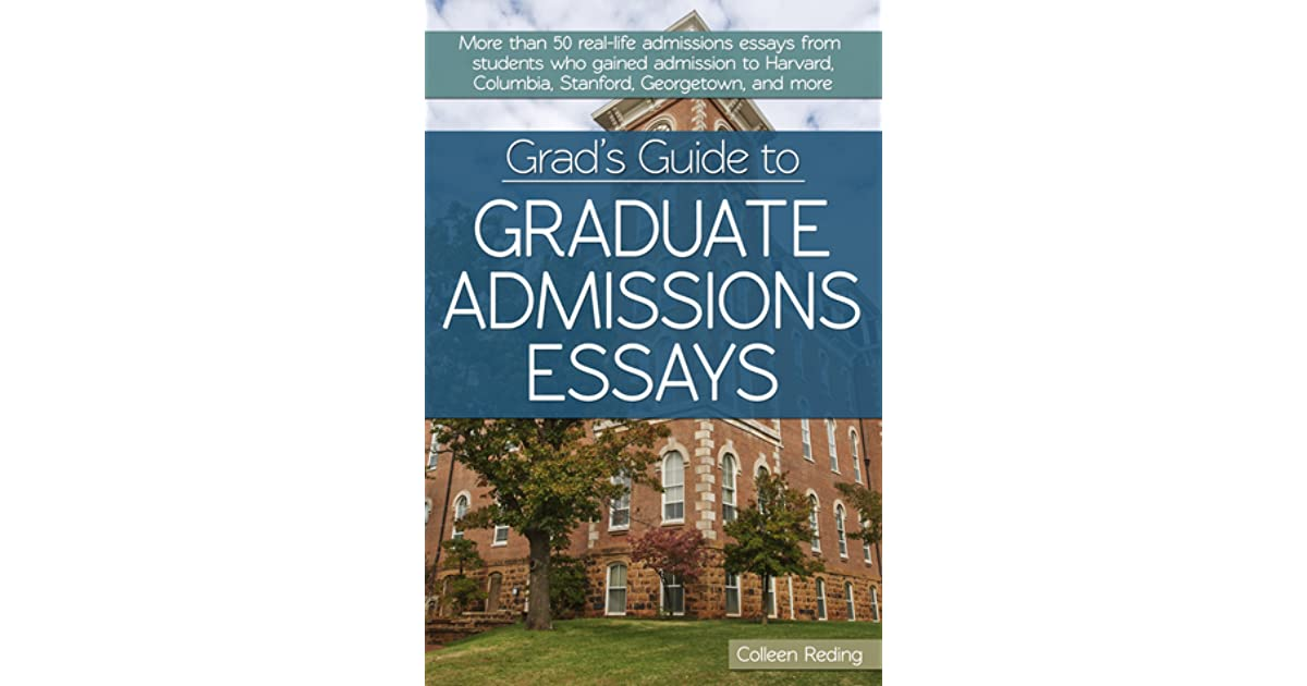 grad s guide to graduate admissions essays examples from real  grad s guide to graduate admissions essays examples from real students who got into top schools by colleen reding