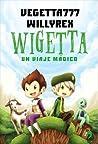 Wigetta, un viaje mágico (Wigetta, #1)