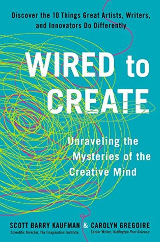 Wired to Create by Scott Barry Kaufman