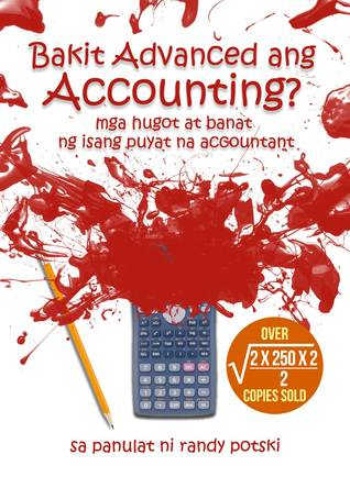 Bakit Advanced ang Accounting?: mga hugot at banat ng isang puyat na accountant
