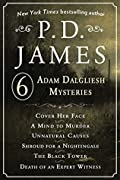 P. D. James's Adam Dalgliesh Mysteries: Cover Her Face, A Mind to Murder, Unnatural Causes, Shroud for a Nightingale, The Black Tower, and Death of an Expert Witness