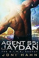 Agent S5: Jaydan (DIRE Agency Series #5) (The D.I.R.E. Agency)