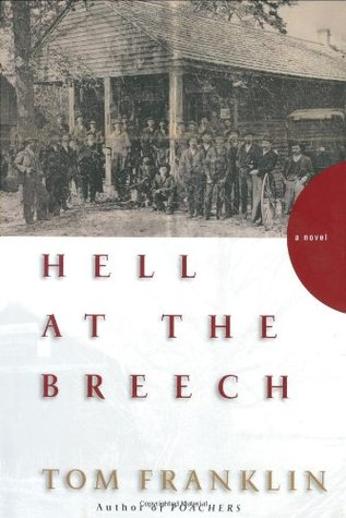 Hell at the Breech by Tom Franklin