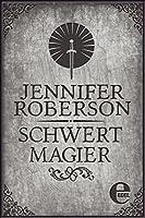 """Schwertmagier (""""Schwerttänzer-Zyklus"""" (Sword Dancer Saga) 4)"""