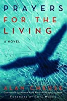 Prayers for the Living: A Novel