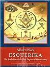 Esoterika - The Symbolism Of The Blue Degrees Of Freemasonry
