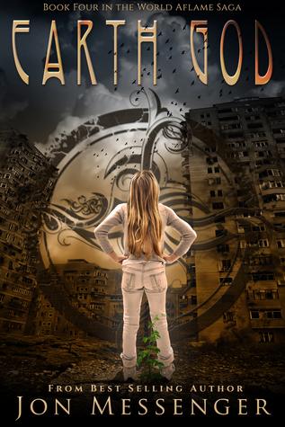 Earth God (World Aflame Saga #4)