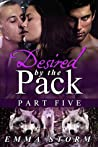 Desired by the Pack: Part Five: (Peace River Guardians, #5)