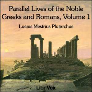 Parallel Lives of the Noble Greeks and Romans Vol. 1