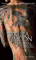 Yakuza Moon : Memoirs of a Gangster's Daughter