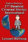 177 Dumbest Criminal Stories - International