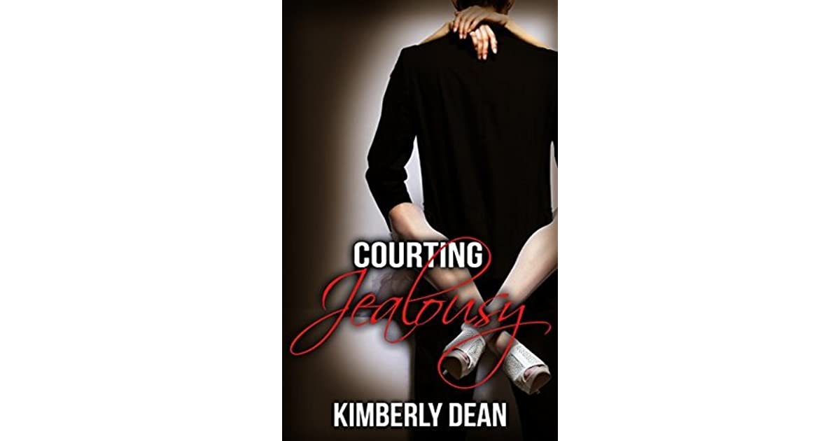 Courting Jealousy by Kimberly Dean