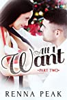 All I Want - Part Two (All I Want, #2)