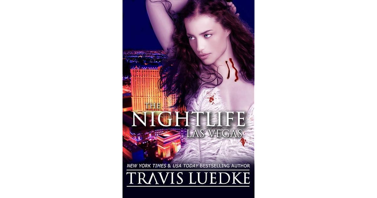 The Nightlife Las Vegas The Nightlife 2 By Travis Luedke