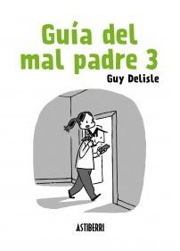 Guía del mal padre 3 by Guy Delisle