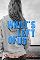 What's Left of Us (The Us Series Book 1)