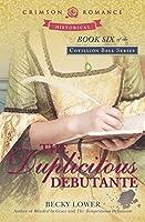 The Duplicitous Debutante (Cotillion Ball Saga, #6)