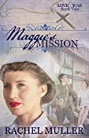 Maggie's Mission (Love and War #2)