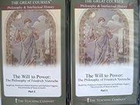 Will to Power: The Philosophy of Friedrich Nietzsche