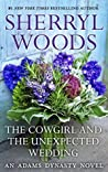 The Cowgirl & The Unexpected Wedding (And Baby Makes Three: The Next Generation, #4)
