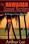 The Hawaiian Sunset Murders (Morgan Crew Murder Mystery #5)