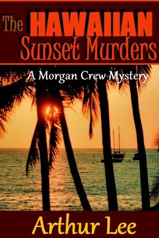 The Hawaiian Sunset Murders (Morgan Crew Murder Mystery #5)