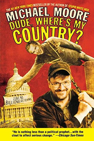 Dude Wheres My Country By Michael Moore