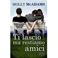 Ti lascio ma restiamo amici (Taking Chances, #1)