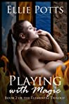 Playing with Magic (Elemental Trilogy #2)