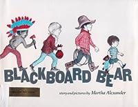 Blackboard Bear by Martha Alexander