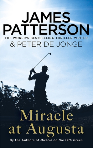 Miracle at Augusta (Travis McKinley, #2) by James Patterson