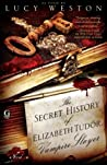 The Secret History of Elizabeth Tudor, Vampire Slayer