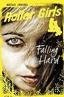 Falling Hard: 1 (Roller Girls)