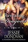 Revealing the Dragons (Stonefire Dragons Book, #2.5)