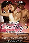 Her Cowboy's Caress (Taken by Cowboys #1)
