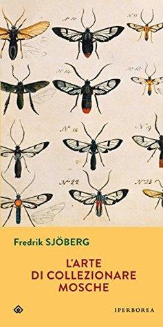 L'arte di collezionare mosche by Fredrik Sjöberg