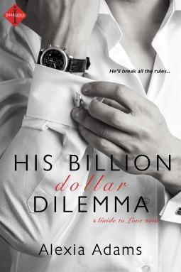 His Billion Dollar Dilemma (Guide to Love, #2)