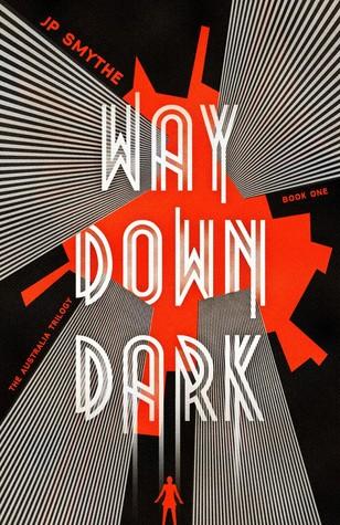 Way Down Dark  (The Australia Trilogy, #1)