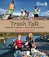 Trash Talk: Moving Toward a Zero-Waste World (Footprints)