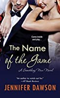 The Name of the Game (A Something New Novel Book, #3)